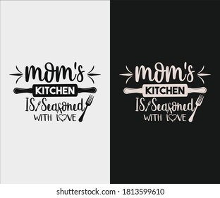 Kitchen vintage Design. Mom's kitchen is Seasoned with love. Hand drawn lettering poster for home decor of restaurant advertising. T-Shirt Typography Design. Vector Illustration Symbol Icon Design.