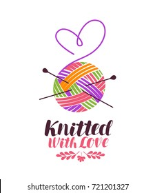 Knit, knitting logo or label. Knitted with love, lettering. Vector illustration