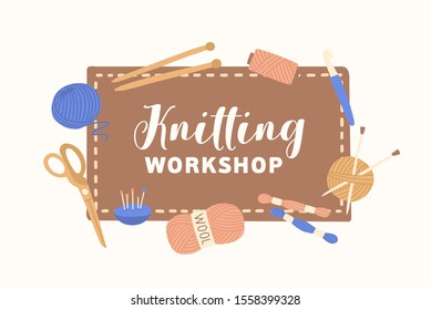 Knitted workshop illustration with typography. Handmade master class flat vector illustration. Tools and equipment for knitting. Needles, skeins of wool and scissors. Creative handicraft.