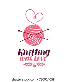 Knitting Logo Or Symbol. Ball Of Yarn With Needles, Knit Icon. Lettering  Vector