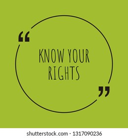 """Know your rights word concept. """"Know your rights"""" on green background with quote. Use for cover, banner, blog."""