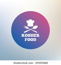 Kosher food product sign icon. Natural Jewish food with chef hat spoon and fork symbol. Icon on blurred background. Vector