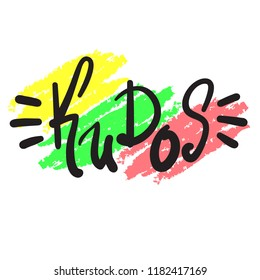 Kudos - emotional handwritten fancy quote, American slang, urban dictionary. Print for poster, t-shirt, bag, logo, postcard, flyer, sticker, sweatshirt, cup, badge. Funny original simple vector
