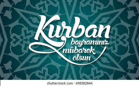 Kurban bayramininiz mubarek olsun. Translation from turkish: Happy Feast of the Sacrifice