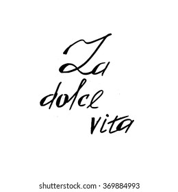 """La dolce vita (Italian for """"the sweet life) poster or card. Ink illustration. Hand drawn lettering. Isolated on white background.Creative word. Modern calligraphy."""