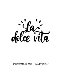 La Dolce Vita translated from Italian The Sweet Life handwritten phrase on white background. Vector inspirational quote. Hand lettering for poster, textile print.