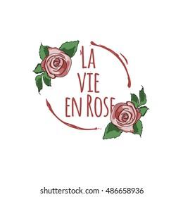 La vie en rose life in pink roses hand drawn color pink red