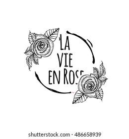 La vie en rose life in pink roses hand drawn