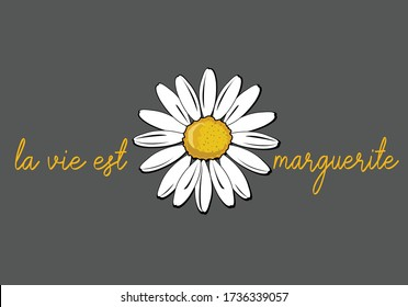 la vie est marguerita  (life is beautiful in French) vector  margarita lettering design daisy flower hand drawn decorative fashion style trend spring summer positive vibe quote
