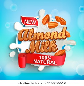 Label for almond milk with almonds and milky splash. 100 percent natural, organic and fresh healthy drink. Perfect for your advertising and packaging cosmetics or dairy products. Vector illustration.