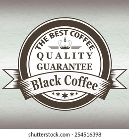 label stamp with text the best coffee , quality guarantee black coffee