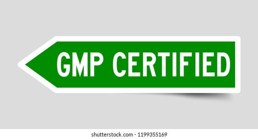 Label sticker in green color arrow shape as word GMP (Good manufacturing practice) certified on white background