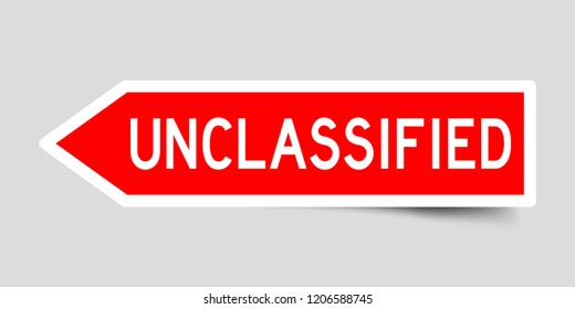 Label sticker in red color arrow shape as word unclassified on white background