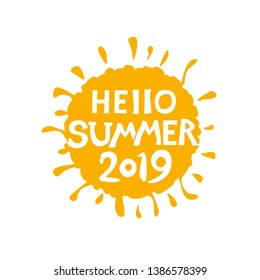 Label yellow sun Hello Summer 2019. Inscription against the background of the solar symbol. Vector lettering summer template.