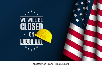 Labor Day Background. We Will be Closed on Labor Day. Vector Illustration