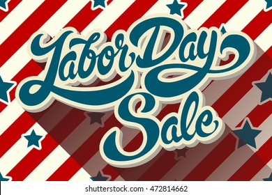 Labor Day Sale hand drawn lettering on background of pattern with stripes and stars. Vector illustration.