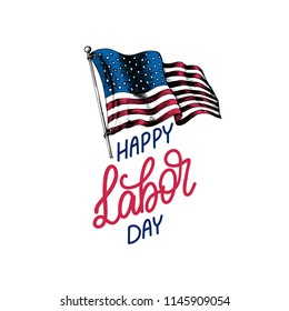 Labor Day, vector hand lettering. National american holiday illustration with drawn USA flag in engraved style. Greeting or invitation card, festive poster or banner.