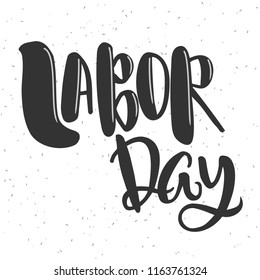 Labor day - vector illustration with handdrawn lettering as poster, banner, flyer, card, t-shirt