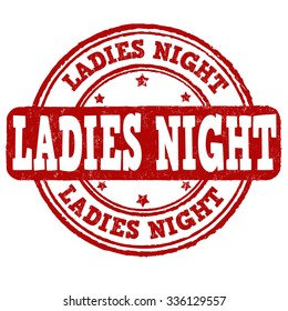 Ladies night grunge rubber stamp on white background, vector illustration