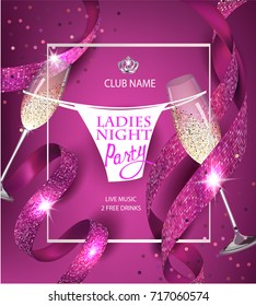 Ladies night party invitation pink card with sparkling ribbons, glasses of champagne and panty. Vector illustration