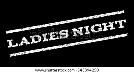 f583716e0f ... Vector (Royalty Free) 543894250 - Shutterstock. Ladies Night watermark  stamp. Text caption between parallel lines with grunge design style. Rubber