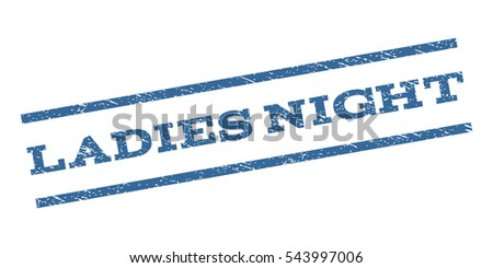 65504eb0b3 ... Vector (Royalty Free) 543997006 - Shutterstock. Ladies Night watermark  stamp. Text caption between parallel lines with grunge design style. Rubber