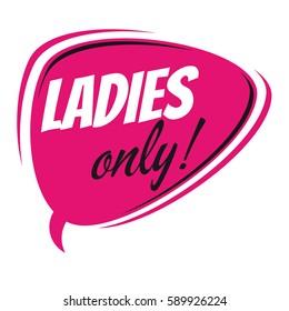 ladies only retro speech bubble