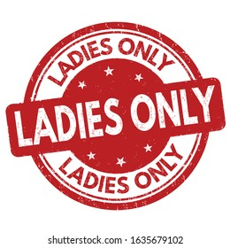 Ladies only sign or stamp on white background, vector illustration