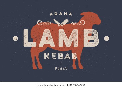 Lamb, kebab. Vintage logo, retro print, poster for Butchery meat shop with text, typography Lamb, Kebab, Adana, Dogal in Turkish and lamb silhouette. Logo template for meat shop. Vector Illustration
