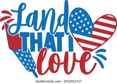 Land That I Love - 4th of July design