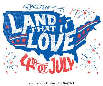 Land that I love. Happy Fourth of July. Independence day of the United States, July 4th. Hand-lettering greeting card on textured silhouette of US map. Vintage typography illustration