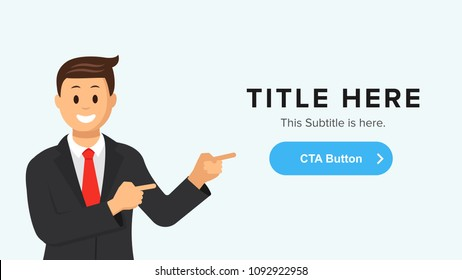 Landing page template. Modern flat design concept of web page design. Home page for web site with businessman pointing at the button. Business banner design with cartoon character, place for title