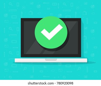 Laptop with checkmark or tick notification vector illustration, flat design of computer pc with approved choice, idea of task done, updated or download complete, accept or approve checkmark