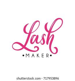 Lash maker lettering logo design. Vector hand drawn lettering. Calligraphy phrase for lash makers logo, cards, prints, beauty blogs.