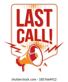 Last call - advertising sign with megaphone