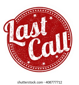 Last call grunge rubber stamp on white background, vector illustration