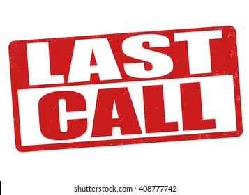 Last call grunge rubber stamp on white background, vector illustration