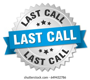 last call round isolated silver badge