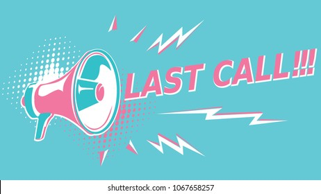 Last call - sign with megaphone