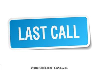 last call square sticker on white