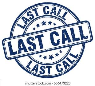 last call. stamp. blue round grunge vintage last call sign