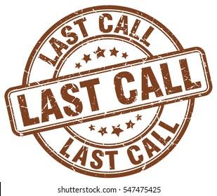 last call. stamp. brown round grunge vintage last call sign