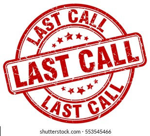 last call. stamp. red round grunge vintage last call sign