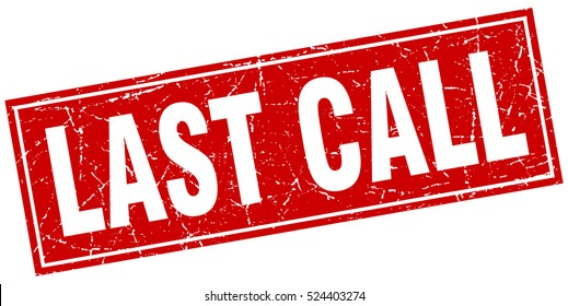last call. stamp. square grunge isolated last call sign