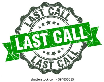 last call. stamp. sticker. seal. round grunge vintage ribbon last call sign
