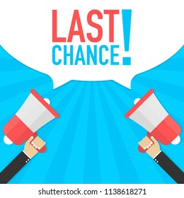 Last chance - advertising sign with megaphone. Vector stock illustration.