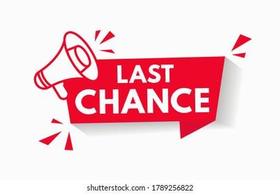 Last chance sale offer promo stamp red vector icon illustration with megaphone. Promotion stiker of last minute limited sale deal. Label for special price sign bagde design. V1
