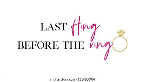 Last fling, before the ring. Bachelorette party calligraphy invitation card, banner or poster graphic design hand written lettering vector element.