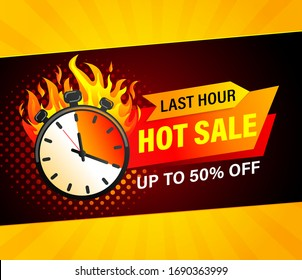 Last hour hot sale banner. Sales countdown badge. Clearance limited time only. Just now discount promotions. Promo sticker, label for advertise and design. Stopwatch in fire.Vector illustration.