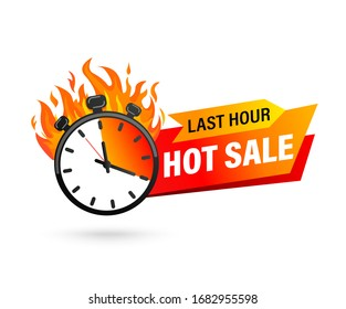 Last hour offer banner. Sale countdown badge. Hot sales limited time only. Just now discount promotions. Promo sticker, label for advertise and design. Stopwatch in fire.Vector illustration.